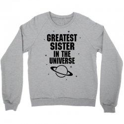 Greatest Sister In The Universe Crewneck Sweatshirt | Artistshot