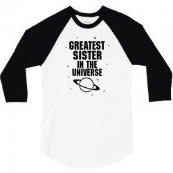 Greatest Sister In The Universe 3/4 Sleeve Shirt | Artistshot