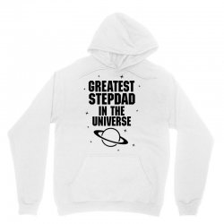 Greatest Stepdad In The Universe Unisex Hoodie | Artistshot