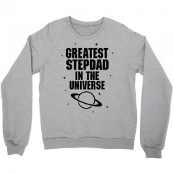 Greatest Stepdad In The Universe Crewneck Sweatshirt | Artistshot