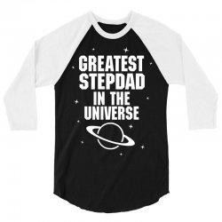 Greatest Stepdad In The Universe 3/4 Sleeve Shirt   Artistshot