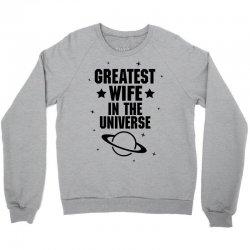 Greatest Wife In The Universe Crewneck Sweatshirt | Artistshot