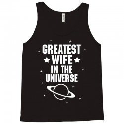 Greatest Wife In The Universe Tank Top | Artistshot