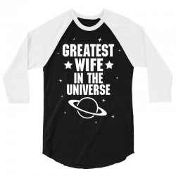 Greatest Wife In The Universe 3/4 Sleeve Shirt | Artistshot