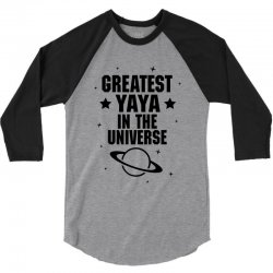 Greatest Yaya In The Universe 3/4 Sleeve Shirt | Artistshot