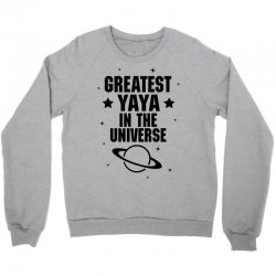 Greatest Yaya In The Universe Crewneck Sweatshirt | Artistshot