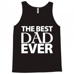 The Best Dad Ever Tank Top | Artistshot