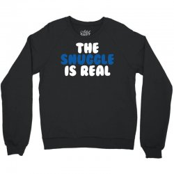 The Snuggle Is Real Crewneck Sweatshirt | Artistshot