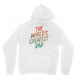 The Worlds Greatest Dad Unisex Hoodie   Artistshot