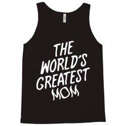 The World's Greatest Mom Tank Top | Artistshot