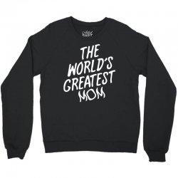 The World's Greatest Mom Crewneck Sweatshirt | Artistshot