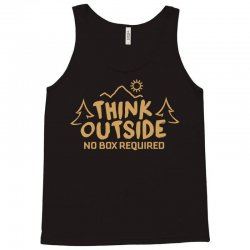 Think Outside. No Box Required. Tank Top | Artistshot