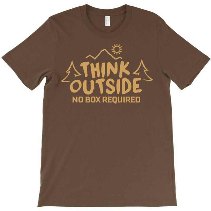 Think Outside. No Box Required. T-shirt | Artistshot