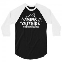 Think Outside No Box Required 3/4 Sleeve Shirt | Artistshot