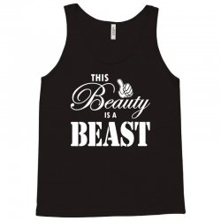 This Beauty is a Beast Tank Top | Artistshot