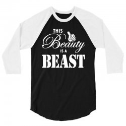 This Beauty is a Beast 3/4 Sleeve Shirt | Artistshot