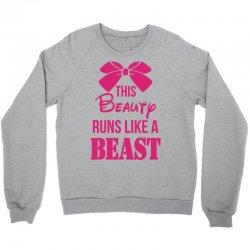 This Beauty Runs Like a Beast Crewneck Sweatshirt | Artistshot