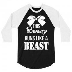 This Beauty Runs Like a Beast 3/4 Sleeve Shirt | Artistshot
