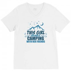 This Girl Loves Camping With Her Friends V-Neck Tee | Artistshot