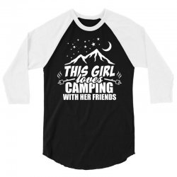 This Girl Loves Camping With Her Friends 3/4 Sleeve Shirt   Artistshot