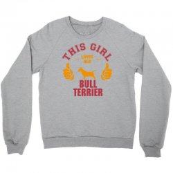 This Girl Loves Her Bull Terrier Crewneck Sweatshirt | Artistshot