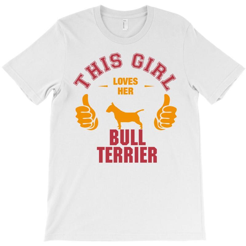 This Girl Loves Her Bull Terrier T-shirt | Artistshot