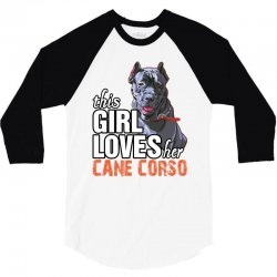 This Girl Loves Her Cane Corso 3/4 Sleeve Shirt | Artistshot