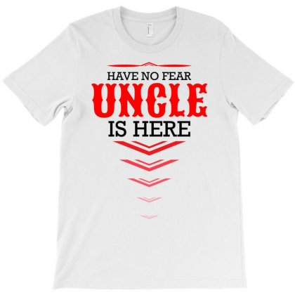 Have No Fear Uncle Is Here T-shirt Designed By Designbycommodus