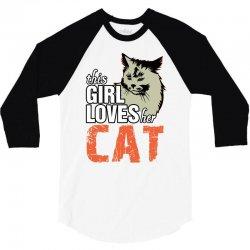 This Girl Loves Her Cat 3/4 Sleeve Shirt   Artistshot