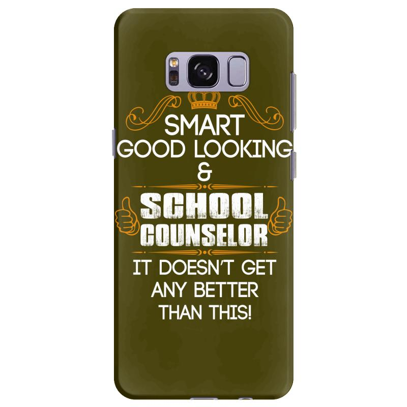 f27b7a2d88 Smart Good Looking School Counselor Doesnt Get Better Than This Samsung  Galaxy S8 Plus Case