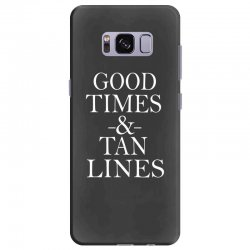 good times and tan lines Samsung Galaxy S8 Plus Case | Artistshot