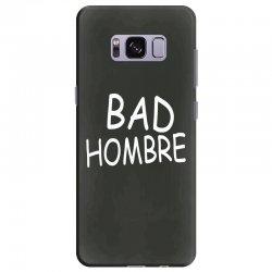 bad hombre Samsung Galaxy S8 Plus Case | Artistshot