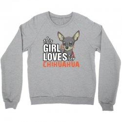 This Girl Loves Her Chihuahua Crewneck Sweatshirt | Artistshot