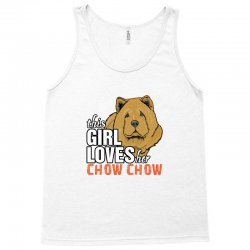 This Girl Loves Her Chow Chow Tank Top   Artistshot