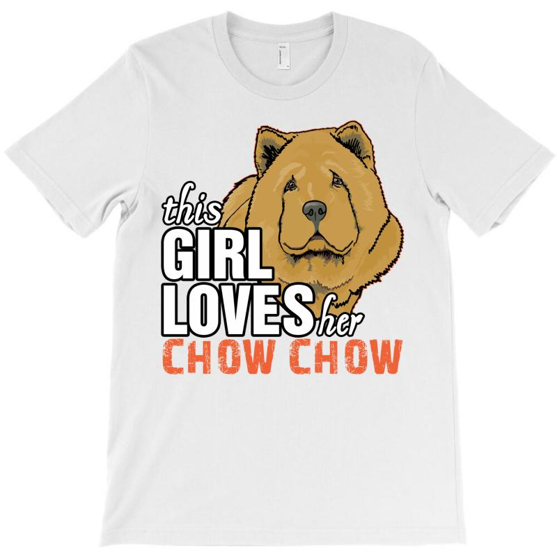 This Girl Loves Her Chow Chow T-shirt   Artistshot