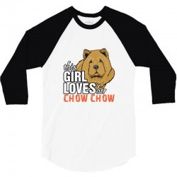 This Girl Loves Her Chow Chow 3/4 Sleeve Shirt   Artistshot
