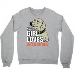 This Girl Loves Her Dachshund Crewneck Sweatshirt | Artistshot