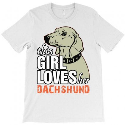 This Girl Loves Her Dachshund T-shirt Designed By Tshiart