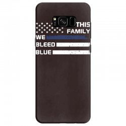 in this family we bleed blue funny Samsung Galaxy S8 Case | Artistshot