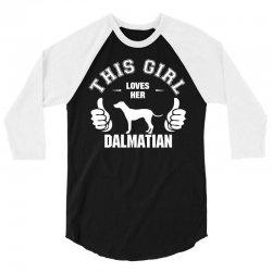 This Girl Loves Her Dalmatian 3/4 Sleeve Shirt   Artistshot