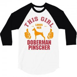 This Girl Loves Her Doberman Pinscher 3/4 Sleeve Shirt | Artistshot