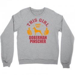This Girl Loves Her Doberman Pinscher Crewneck Sweatshirt | Artistshot