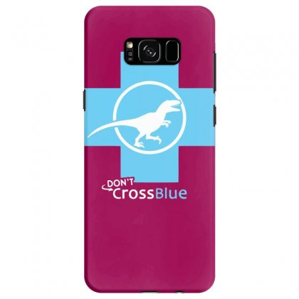 Dont Cross Blue Samsung Galaxy S8 Case Designed By Specstore