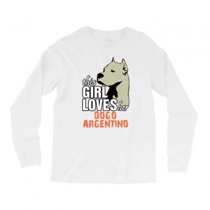 This Girl Loves Her Dogo Argentino Long Sleeve Shirts