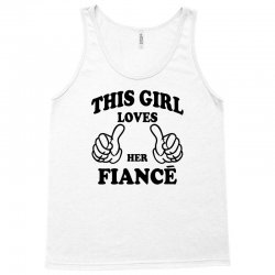 This Girl Loves Her Fiance Tank Top | Artistshot