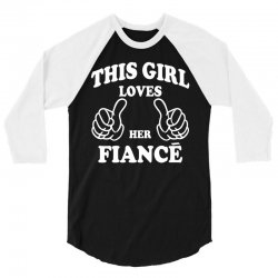 This Girl Loves Her Fiance 3/4 Sleeve Shirt | Artistshot