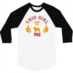 This Girl Loves Pug 3/4 Sleeve Shirt | Artistshot