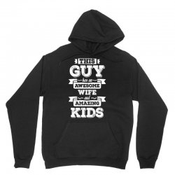This Guy Has An Awesome Wife And Amazing Kids Unisex Hoodie | Artistshot