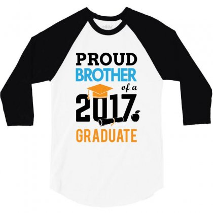 Class Of 2017 Proud Brother Graduation 3/4 Sleeve Shirt Designed By Designbycommodus