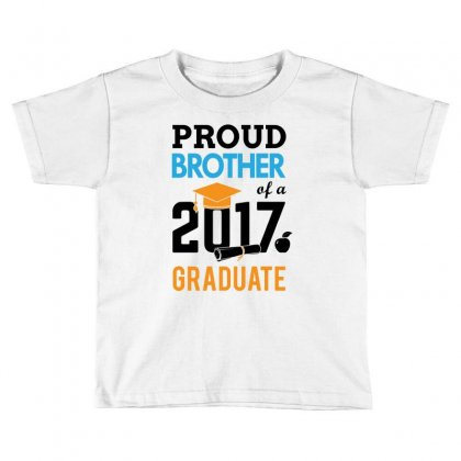 Class Of 2017 Proud Brother Graduation Toddler T-shirt Designed By Designbycommodus
